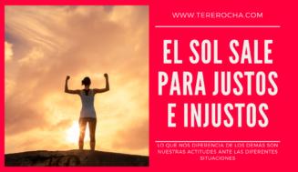 EL SOL SALE PARA JUSTOS E INJUSTOS